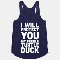 I Will Protect You My Feeble Turtle Duck