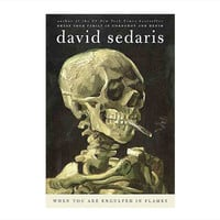 GiftGenius: When You Are Engulfed in Flames by David Sedaris