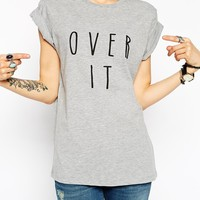 ASOS T-Shirt with Over It Print