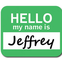 Jeffrey Hello My Name Is Mouse Pad