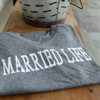 Sale!! Married life t shirt
