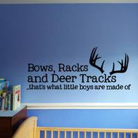 """13"""" x 29"""" Bows, Racks and Deer Tracks, thats what little boys are made of antlers Vinyl Wall Art Decal"""