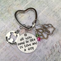 All You Need In Life Is Love And A Dog Keychain , Dog Lovers Keyring, Dog Accessories, I Love My Dog Keychain, Puppy Accessories, Dog