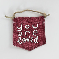 Wall Flag // You Are Loved // Hand-Painted Wall Hanging // Pennant // Banner  // Romantic Gift // Valentine's Day Gift
