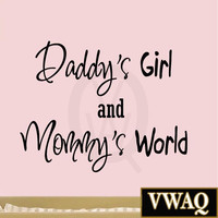 Daddy's Girl and Mommy's World, Nursery Wall Art Quote Vinyl Decal Decor Baby...