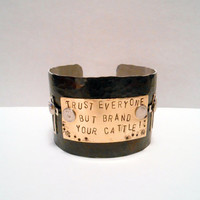 Trust everyone but brand your cattle, Handstamped Cowgirl, Country Western Girl, Redneck Girl, Rustic, Country, Riveted Cuff Bracelet Art