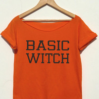 BASIC WITCH funny t shirt awesome for Halloween. off the shoulder women's top Fresh top sassy mean girls fashion slouchy style shirt