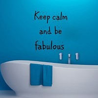 Wall Decals Keep Calm and be Fabulous Quote Decal Vinyl Sticker Bathroom Kitchen Bedroom Dorm Home Decor Interior Design Art Murals MN373