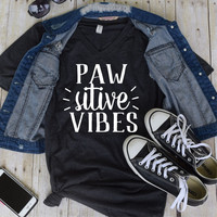 Pawsitive Vibes Only Statement UNISEX Tee - Custom Pet Tee Shirt - Dog Quote Tee- Pet Lover Tee (VT-1001)
