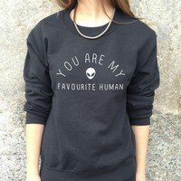 You Are My Favorite Human Sweatshirt