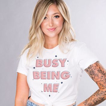 Busy Being Me Shirt