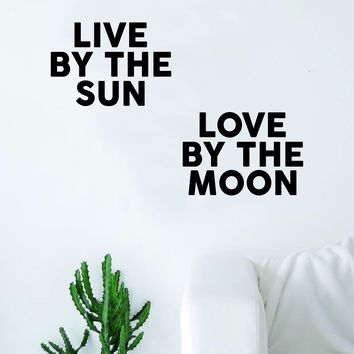 Live by the Sun Love by the Moon Quote Wall Decal Sticker Room Art Vinyl Bedroom Inspirational Decor