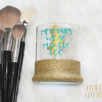Mermaids Wear Makeup Too // Glitter Dipped Makeup Brush Holder