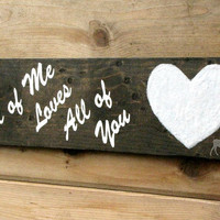 All of Me Loves All of You -Wood Handpainted Sign,Glitter Heart,stained wood,wedding gift,love,wedding,valentines,nursery,rustic,anniversary