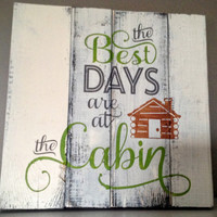 Pallet wood sign - The Best Days are At the Cabin, rustic sign, wood sign, Cabin sign, cottage sign, camping sign, cottage decor