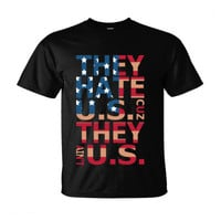 They Hate US Cuz They Aint US - Ultra-Cotton T-Shirt