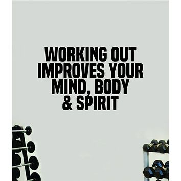 Working Out Improves Mind Body Spirit Quote Wall Decal Sticker Vinyl Art Wall Bedroom Room Home Decor Inspirational Motivational Sports Lift Gym Fitness Girls Train Beast