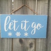 Let It Go Frozen Inspired Rustic Sign / Distressed Wooden Sign / Birthday Decor