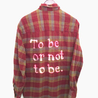 "Shakespeare Plaid Shirt: ""To be or not to be."" Flannel."
