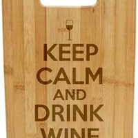 Laser Engraved Cutting Board - Keep calm and drink wine