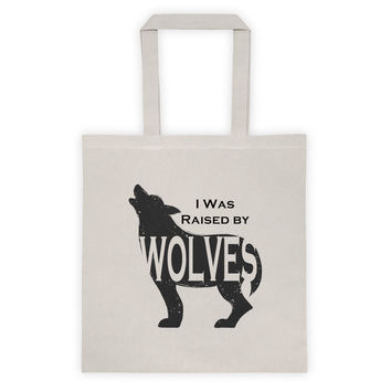 I was Raised by Wolves Tote bag