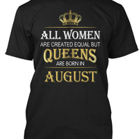Queens Are Born In AUGUST Women T-Shirt