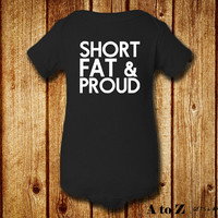 Short Fat and Proud, Funny Baby Clothes, Gender Neutral Baby Gift, Baby Shower Gift, Funny Baby Shirt, MORE COLOR OPTIONS