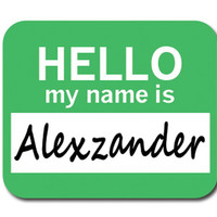 Alexzander Hello My Name Is Mouse Pad