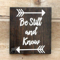 "Be Still and Know- Rustic gallery wall -wood 6""x6"",inspirational, positive, bible, handpainted, spiritual art,religious,rustic decor, arrows"