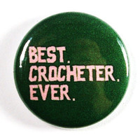 $1.25 Best Crocheter Ever Green and Pink Button  PIN or by snottub