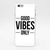 1076Y GOOD VIBES ONLY Hard Case Transparent Cover for iPhone 4 4s 5 5s 5c SE 6 6s 7 & Plus