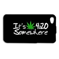 Its 420 Somewhere Funny Cute Phone Case iPhone New iPod Cover Black Cool Custom