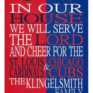 A House Divided - St. Louis Cardinals & Chicago Cubs personalized family poster Christian gift sports art -multiple sizes