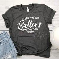 volleyball mom shirt, volleyball shirt, #volleyballmom, I only raise ballers, unisex volleyball tshirt, mother's day gift, baller mom shirt