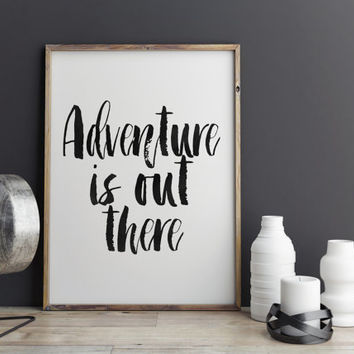 INSPIRATIONAL Poster,Adventure Is Out There,Adventure Awaits,Travel Poster,Travel Print,Explore,Typography,Quote Printable,Hand lettering