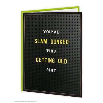 You've Slam Dunked This Getting Old Shit - Birthday Greeting Card