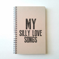 MY SILLY LOVE songs, brown kraft journal, wire bound notebook, personal diary jotter sketchbook, notepad, typography, handmade journal