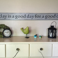 """Today is a good day for a good day, gray distressed antiqued wood sign, long sign, fixer upper, farmhouse home wall decor, 48"""" x 5.25"""""""