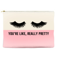 You're Like Really Pretty - Pouch