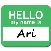 Ari Hello My Name Is Mouse Pad