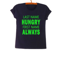 Always Hungry TShirt Teen Fashion Funny Saying Tumblr Womens Girls Mens Gifts Sassy Chic Cute Black Tops Teenager Girl Outfit Instagram Blog