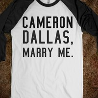 CAMERON DALLAS, MARRY ME.
