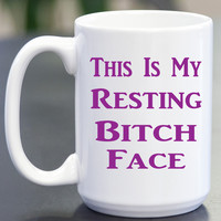 This Is My Resting Bitch Face Coffee Mug