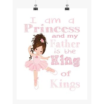 Ballerina Christian Nursery Decor Print - I Am A Princess And My Father Is The King of Kings