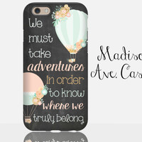 We Must Take Advenutres Quote Chalkboard Hot Air Balloon Flower Chalk Travel Samsung Galaxy S6 Edge iPhone 5s 4 4s 6 Plus Tough Phone Case