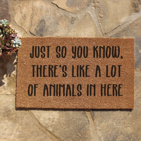 Just so you know, there's like a lot of animals in here  | Funny Welcome Mat | Funny Gift | Birthday Gift | Housewarming Gift | Home Decor