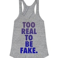 Too Real To Be Fake.-Female Athletic Grey Tank