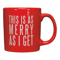 This Is As Merry As I Get Mug