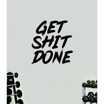 Get Sht Done V5 Gym Fitness Wall Decal Home Decor Bedroom Room Vinyl Sticker Teen Art Quote Beast Lift Train Inspirational Motivational Health Girls Exercise