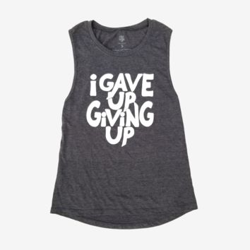 I Gave Up Giving Up™ Muscle Tank (Dark Grey Heather)